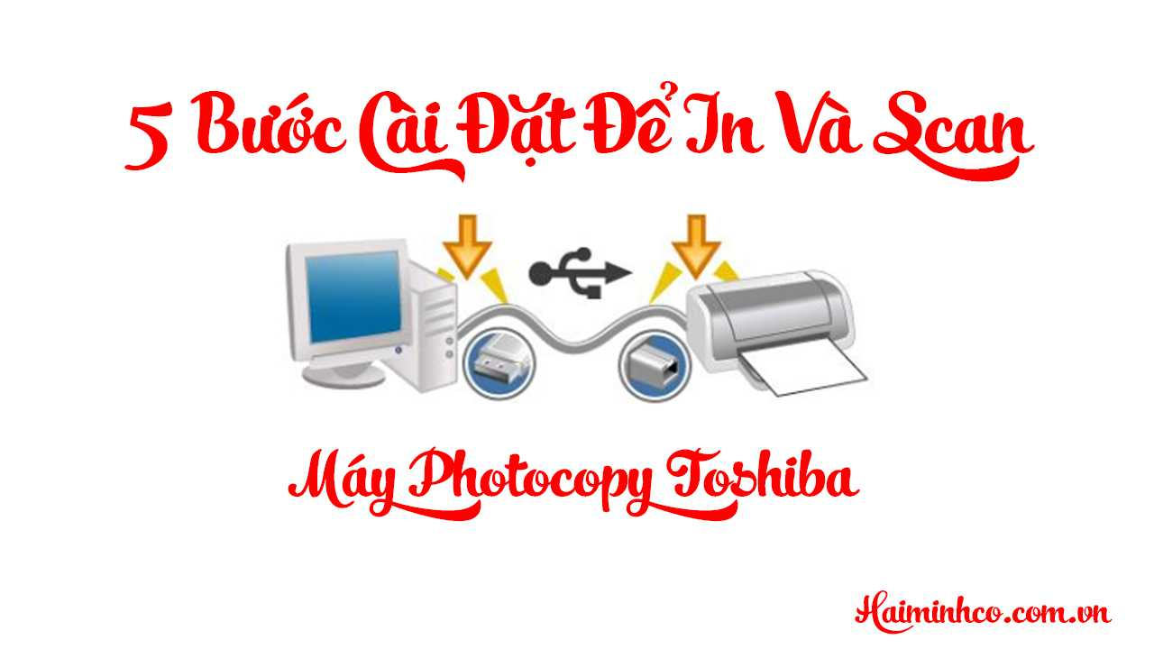 5-buoc-cai-dat-de-in-va-scan-may-photocopy-toshiba