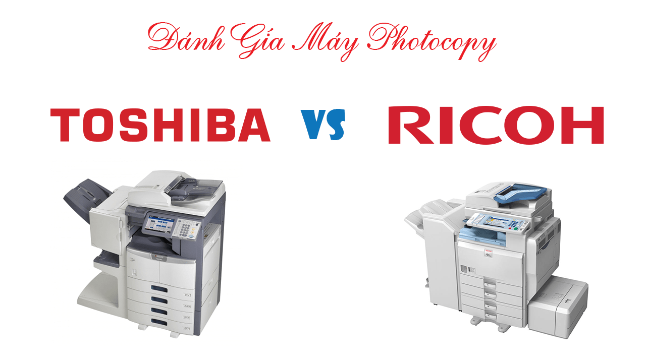 so-sanh-may-photocopy-toshiba-va-may-photocopy-ricoh
