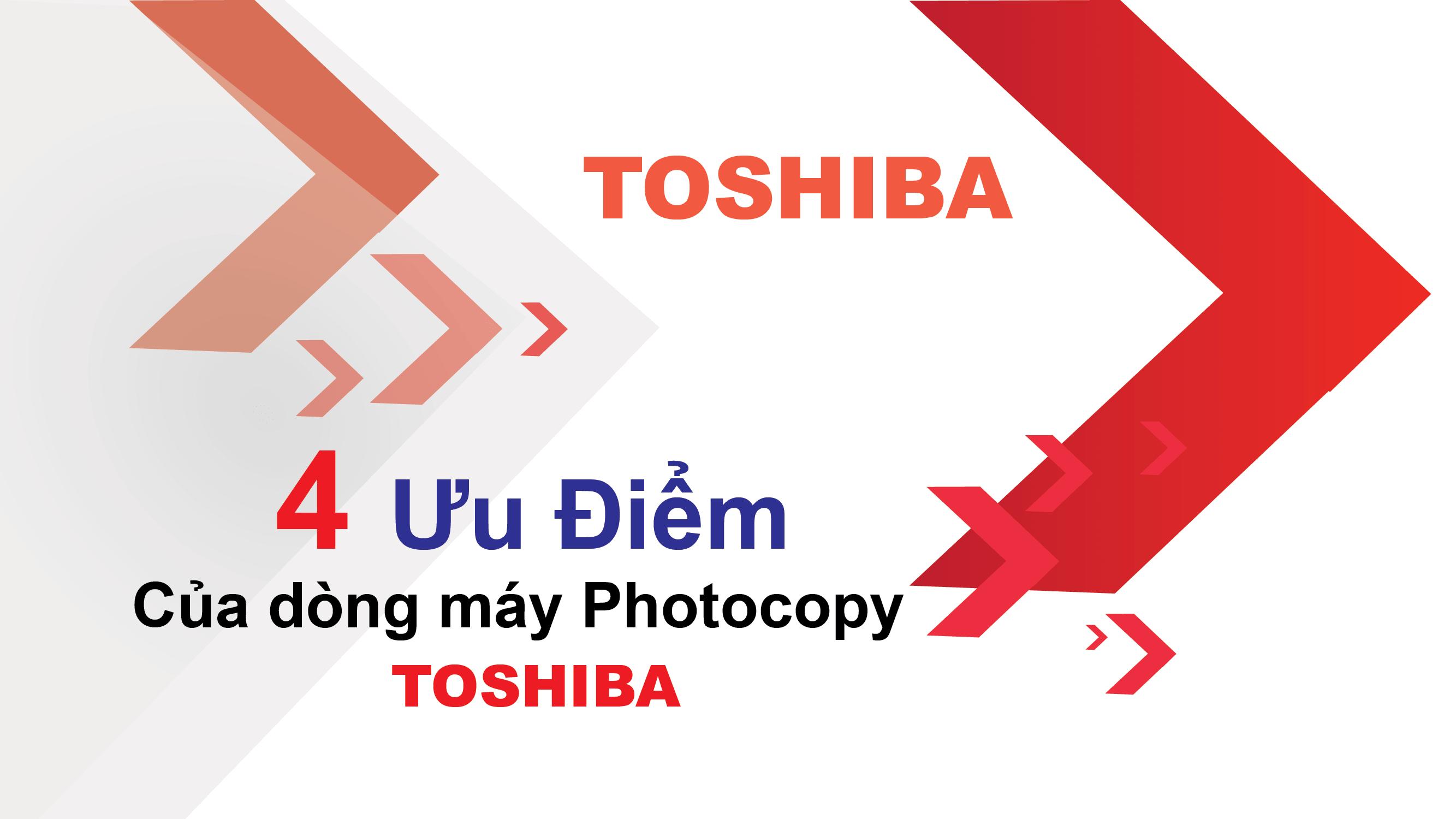 4-uu-diem-cua-dong-may-photocopy-toshiba-chinh-hang