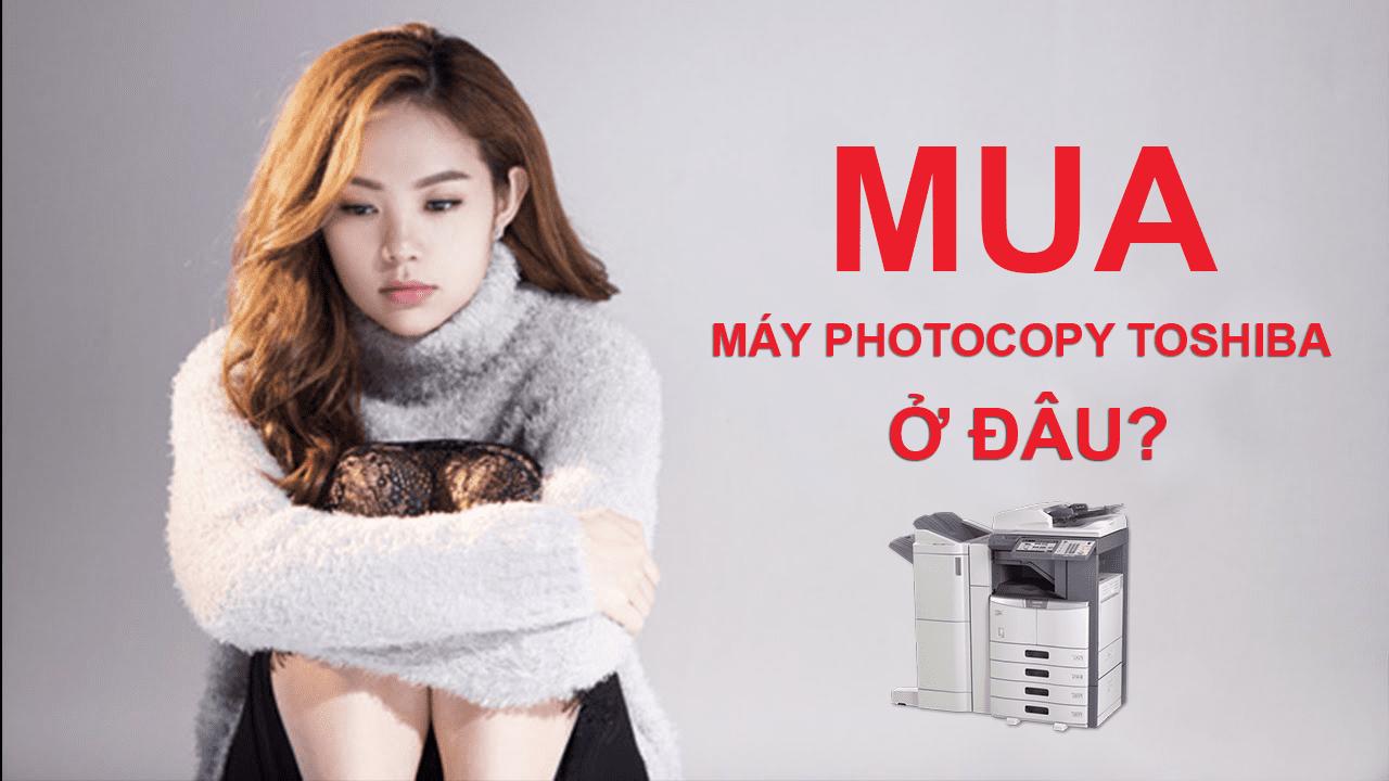 mua-may-photocopy-toshiba-chinh-hang-o-dau